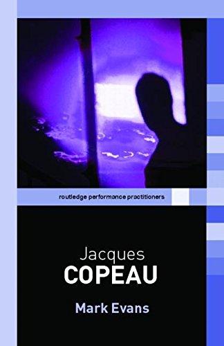 [Jacques Copeau] (By: Mark Evans) [published: September, 2006]