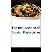 The best recipes of Russian Pasta dishes (English Edition)