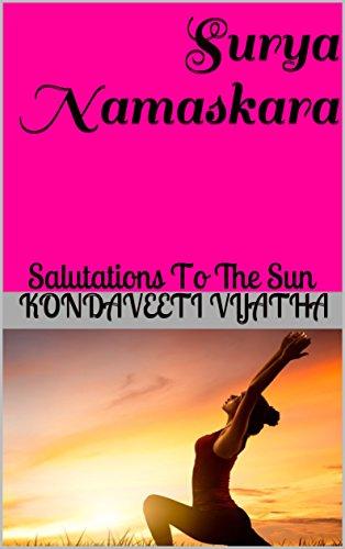 Surya Namaskara: Salutations To The Sun (English Edition) por Kondaveeti  Vijatha