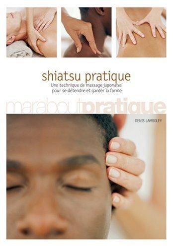 Shiatsu pratique par Denis Lamboley