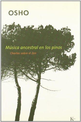 Música ancestral en los pinos (Sabiduria Perenne) por Osho