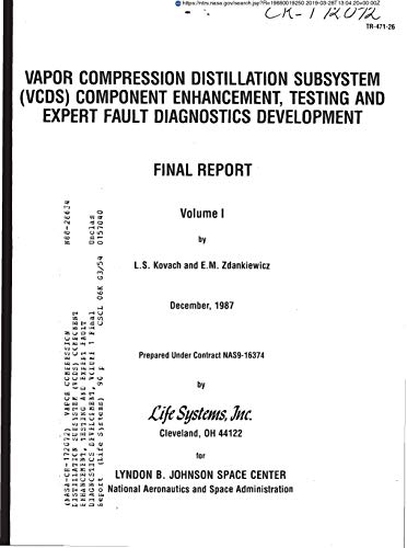 Vapor Compression Distillation Subsystem (VCDS) component enhancement,  testing and expert fault diagnostics development, volume 1