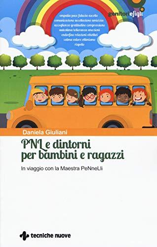 PNL e dintorni per bambini e ragazzi. In viaggio con la Maestra PeNneLli