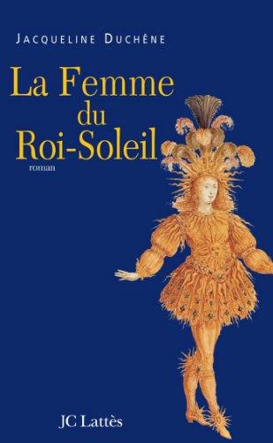 La Femme Du Roi Soleil Romans Historiques