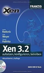 Xen 3.2, m. CD-ROM: aufsetzen, konfigurieren, betreiben