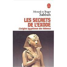 Les Secrets de l'Exode : L'Origine égyptienne des Hébreux de Roger Sabbah (10 septembre 2003) Poche