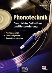 Phonotechnik: Geschichte, Selbstbau und Restaurierung