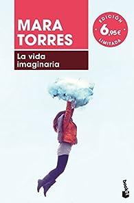 La vida imaginaria par Mara Torres