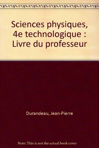 Sciences physiques, 4e technologique : Livre du professeur