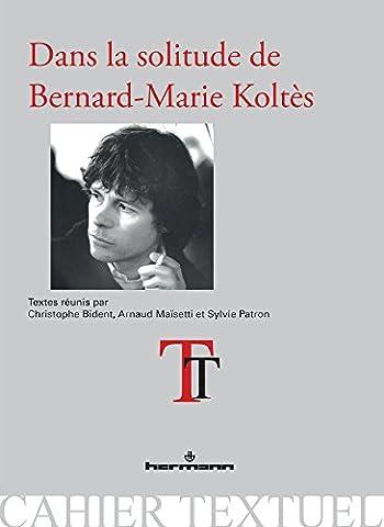 Dans la solitude de Bernard-Marie Koltès