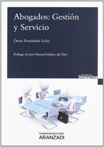 Abogados : gestión y servicio por Óscar Fernández León