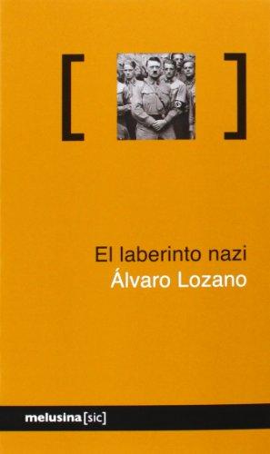 Descargar Libro El Laberinto Nazi (Sic (melusina)) de Álvaro Lozano Cutanda
