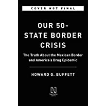Our 50-State Border Crisis: How the Mexican Border Fuels the Drug Epidemic in America's Heartland (English Edition)