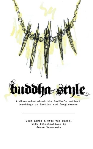 Buddha Style: A discussion about the Buddha's radical teachings on fashion and forgiveness
