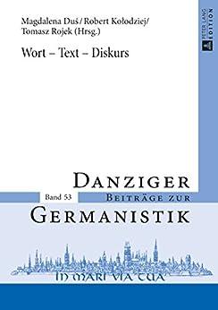 Wort  Text  Diskurs (Danziger Beitraege zur Germanistik 53)