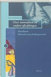 Over normaliteit en andere afwijkingen: handboek klinische psychodiagnostiek (Psychoanalyse in tijden van wetenschap, Band 2)