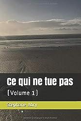 Ce qui ne tue pas: (Volume 1)