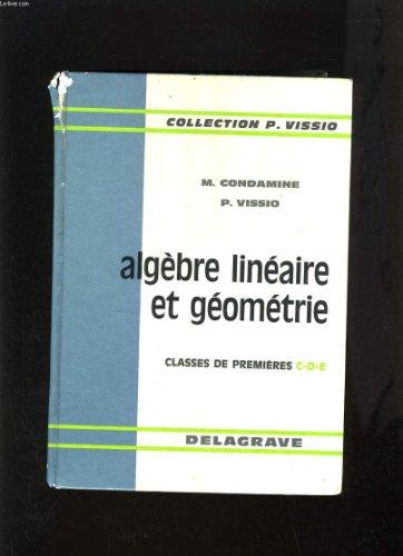 ALGEBRE LINEAIRE ET GEOMETRIE - CLASSES DE PREMIERES C-D-E