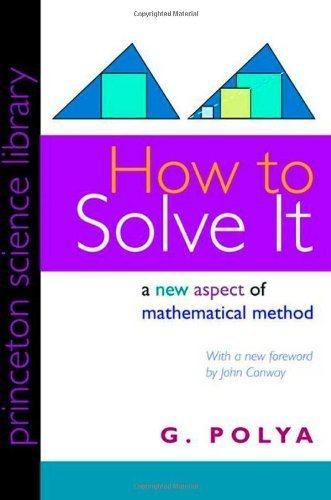 How to Solve It: A New Aspect of Mathematical Method (Princeton Science Library) by Polya, G. (2004) Paperback