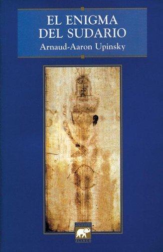 El Enigma del Sudario por Arnaud-Aaron Upinsky