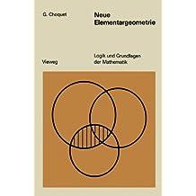 Neue Elementargeometrie (Logik und Grundlagen der Mathematik)