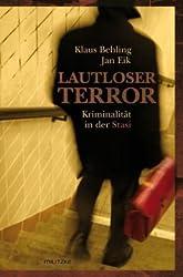 Lautloser Terror: Kriminalität in der Stasi