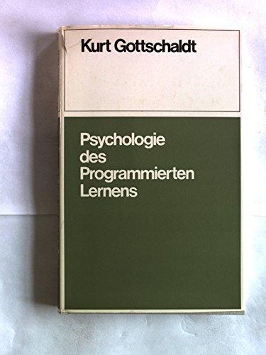 Psychologie des programmierten Lernens : experimentelle Untersuchungen über langfristige Lernverläufe nach Programm in d. Schule. von. Unter Mitarb. von Arwed Bonnemann [u. a.]