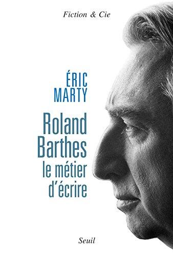 Roland Barthes, le mtier d'crire