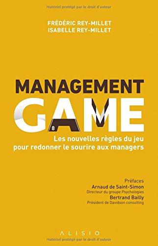 Management game : Les nouvelles rgles du jeu pour redonner le sourire aux managers