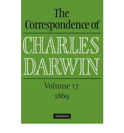 [( The Correspondence of Charles Darwin: Volume 17, 1869: Vol 17 )] [by: Frederick H. Burkhardt] [Aug-2009] par Frederick H. Burkhardt