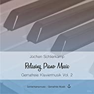 Relaxing Piano Music - Gemafreie Klaviermusik Vol. 2 (Musik zum Träumen und Entspannen)