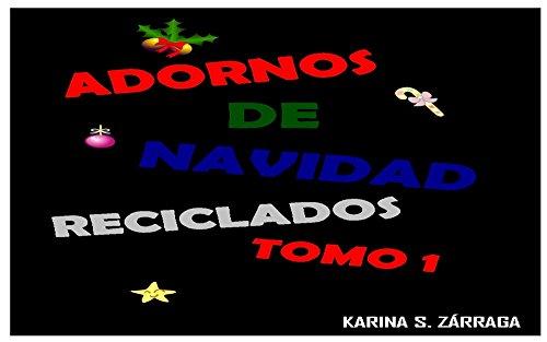 ADORNOS DE NAVIDAD RECICLADOS TOMO I