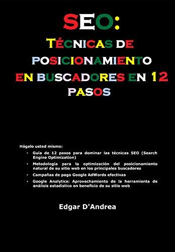 SEO: Técnica de posicionamiento en buscadores en 12 pasos por Edgar D'Andrea