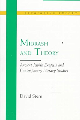 [Midrash and Theory: Ancient Jewish Exegesis and Contemporary Literary Studies] (By: David Stern) [published: March, 1998]