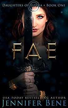 Fae (A Dark Paranormal Romance) (Daughters of Eltera Book 1) by [Bene, Jennifer]
