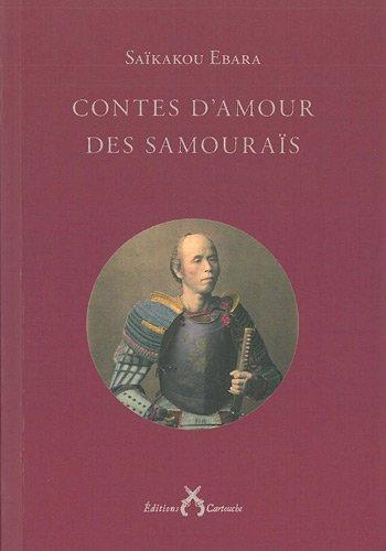 Contes d'amour des samouraïs : XVIIe siècle japonais