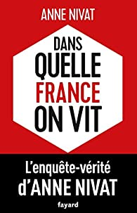 Dans quelle France on vit par Anne Nivat