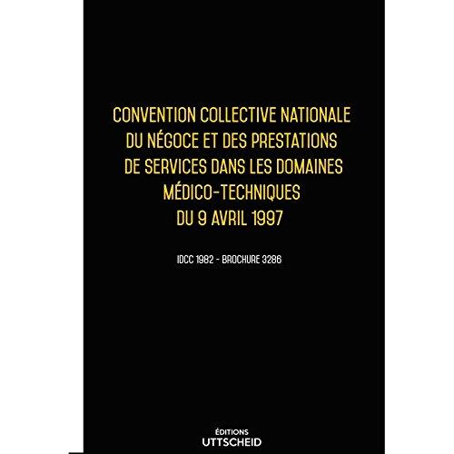 Convention collective nationale Prestations de services dans les domaines médico-techniques Mars 2018 + Grille de Salaire