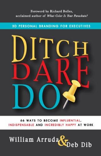 Ditch. Dare. Do!: 3D Personal Branding for Executives Descargar Epub Gratis