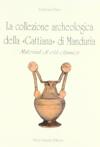 La collezione archeologica della Gattiana di Manduria (Prestige. Scritti di varia umanità) por Anna M. Calò