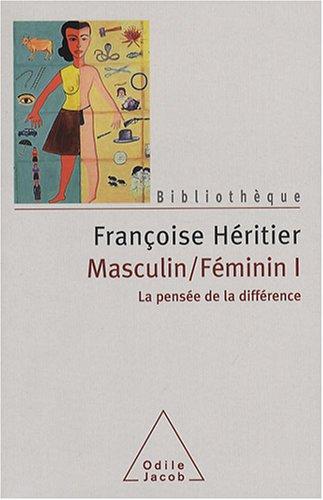 Masculin/Féminin : Tome 1, La pensée de la différence par Françoise Héritier