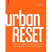 urbanRESET: Freilegen immanenter Potenziale städtischer Räume / How to Activate Immanent Potential of Urban Spaces