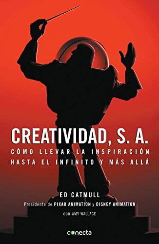 Creatividad, S.A. / Creativity, S.A. (Spanish Edition) by Ed Catmull (2015-04-24)