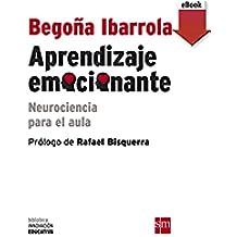 Aprendizaje emocionante (ebook - epub): Neurociencia para el aula (Biblioteca Innovación Educativa)