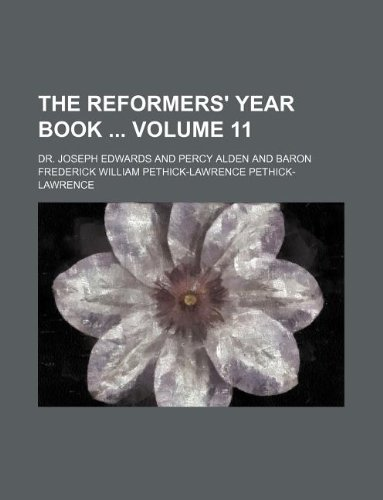 The Reformers' year book  Volume 11