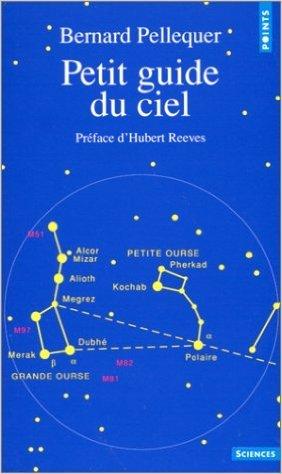 Petit guide du ciel de Bernard Pellequer ( 28 fvrier 1990 )