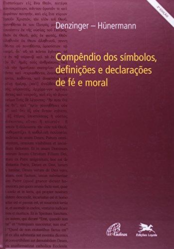 Compêndio dos Símbolos, Definições e Declarações de Fé e Moral (Em Portuguese do Brasil)
