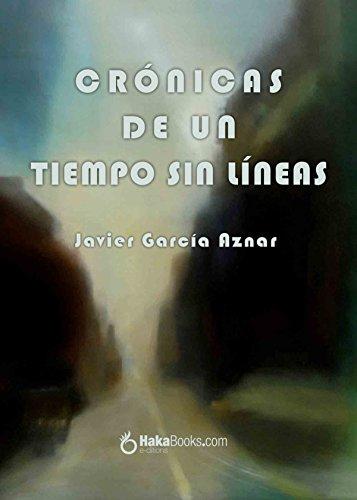 Crónicas de un tiempo sin líneas por Javier García Aznar