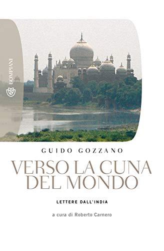 Verso la cuna del mondo: Lettere dall'India