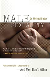 Male Sexuality: Why Women Don't Understand It-And Men Don't Either